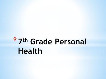 * 7 th Grade Personal Health. * Goals * Goal setting is the process of working toward something you want to accomplish. * 2 types of goals * Short Term.