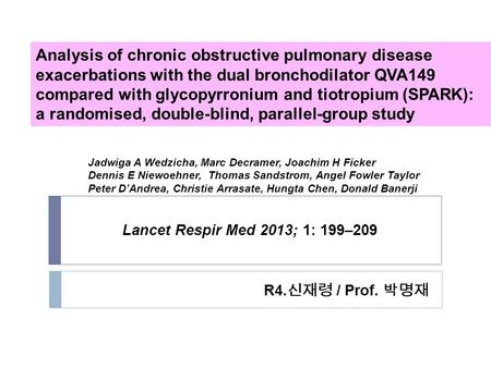 Analysis of chronic obstructive pulmonary disease exacerbations with the dual bronchodilator QVA149 compared with glycopyrronium and tiotropium (SPARK):