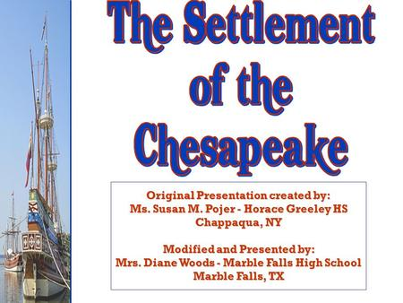 Original Presentation created by: Ms. Susan M. Pojer - Horace Greeley HS Chappaqua, NY Modified and Presented by: Mrs. Diane Woods - Marble Falls High.