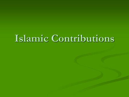 Islamic Contributions. Culture Language Language Religions Religions Social Customs Social Customs Architecture Architecture Science and Innovations Science.
