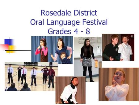 Rosedale District Oral Language Festival Grades 4 - 8.