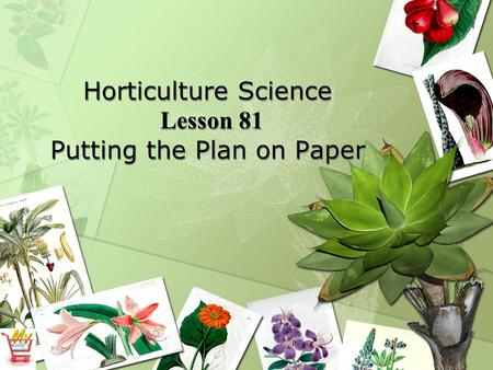 Horticulture Science Lesson 81 Putting the Plan on Paper.
