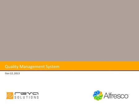 Quality Management System Nov 12, 2013. Alfresco QMS QMS - Regulatory Solution Key Industries Pharmaceutical BioTech Manufacturing Regulatory Standards.