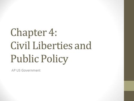 Chapter 4: Civil Liberties and Public Policy AP US Government.