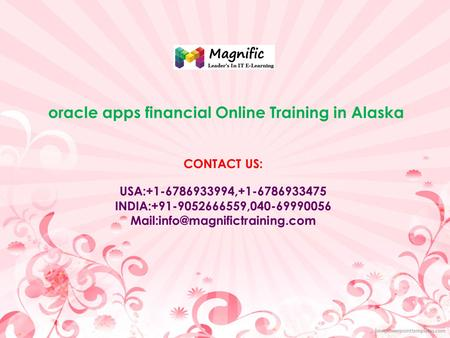 Oracle apps financial Online Training in Alaska CONTACT US: USA:+1-6786933994,+1-6786933475 INDIA:+91-9052666559,040-69990056