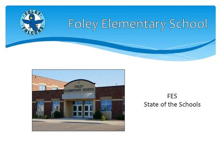FES State of the Schools. Reading – 85% of FES students will meet or exceed state standards on the MCA-II in reading. We will improve scores on DIBELS.