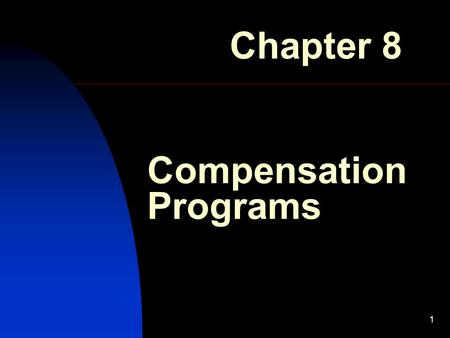 1 Compensation Programs Chapter 8. 2 Compensation Management Compensation: The amount of money and other items of value given in exchange for work performed.