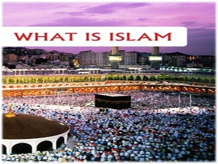 "The word ISLAM means voluntary ""Submission"" or ""Surrender"" to the Will of GOD(ALLAH). It derives from the root word ""salam"" meaning peace. In the Quran,"