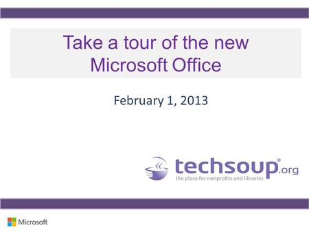 Take a tour of the new Microsoft Office February 1, 2013.