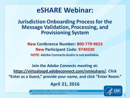 Center for Surveillance, Epidemiology, and Laboratory Services Division of Health Informatics and Surveillance 1 eSHARE Webinar: Jurisdiction Onboarding.