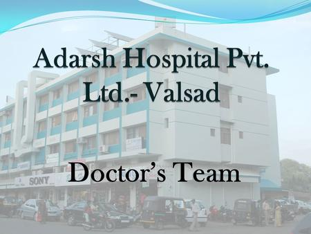 Adarsh Hospital Pvt. Ltd.- Valsad