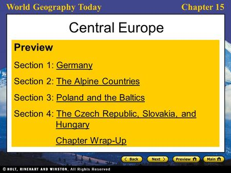 World Geography TodayChapter 15 Central Europe Preview Section 1: GermanyGermany Section 2: The Alpine CountriesThe Alpine Countries Section 3: Poland.