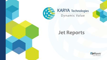 Jet Reports. KARYA Technologies partners with Jet Reports to Provide Reporting Solutions.