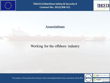 Associations Working for the offshore industry. International Association of drilling contractors.