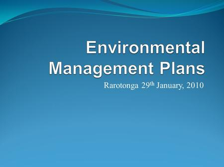 Rarotonga 29 th January, 2010. What is an EMP? An EMP sets out how a business will undertake its operation to manage pollution risks. EMPs deal with pollution.