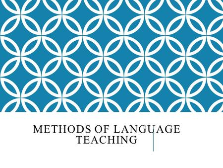 METHODS OF LANGUAGE TEACHING. Language education may take place as a general school subject, in a specialized language school, or out of school with a.
