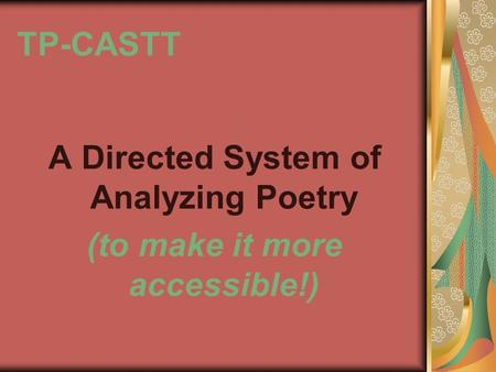 TP-CASTT A Directed System of Analyzing Poetry (to make it more accessible!)