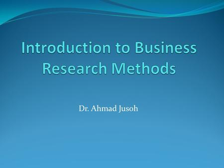 Dr. Ahmad Jusoh. 1.0 What is Research? Research A process of enquiry and investigation Systematic and methodical A series of steps designed and executed.