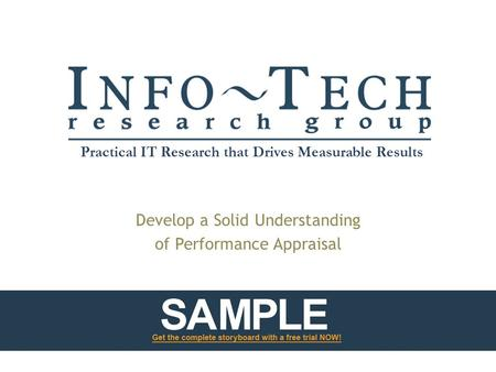 Practical IT Research that Drives Measurable Results Develop a Solid Understanding of Performance Appraisal.