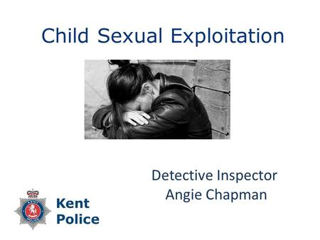 Child Sexual Exploitation Detective Inspector Angie Chapman.