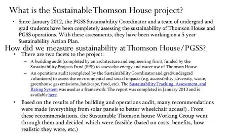 How did we measure sustainability at Thomson House/PGSS? There are two facets to the project: – A building audit (completed by an architecture and engineering.