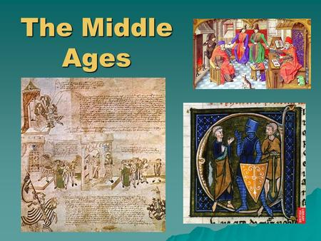 The Middle Ages. Europe in the 6c Periodization Early Middle Ages Early Middle Ages: 500 – 1000 High Middle Ages High Middle Ages: 1000 – 1250 Late Middle.