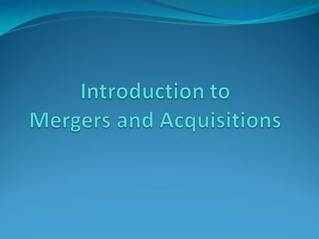 Merger and Aquisition A general term used to refer to the consolidation of companies. A merger is a combination of two companies to form a new company,