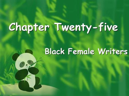 Chapter Twenty-five Black Female Writers Toni Morrison (1931- ) Winner of the 1993 Nobel Prize in Literature I ' m interested in survival --- who survives.