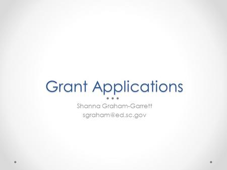Grant Applications Shanna Graham-Garrett