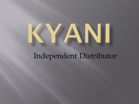 Independent Distributor. Kyäni began with remarkable founding families who, from humble beginnings, achieved enormous success through hard work and innovation.