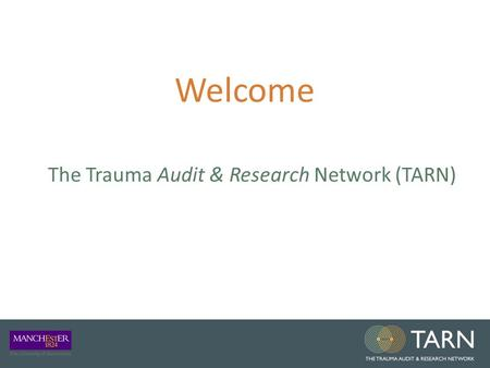 Welcome The Trauma Audit & Research Network (TARN)