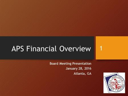 APS Financial Overview Board Meeting Presentation January 28, 2016 Atlanta, GA 1.