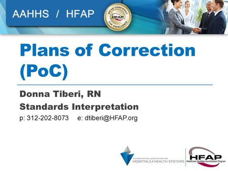 Plans of Correction (PoC) Donna Tiberi, RN Standards Interpretation p: 312-202-8073 e: 1.