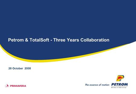 Petrom & TotalSoft - Three Years Collaboration 28 October 2008.