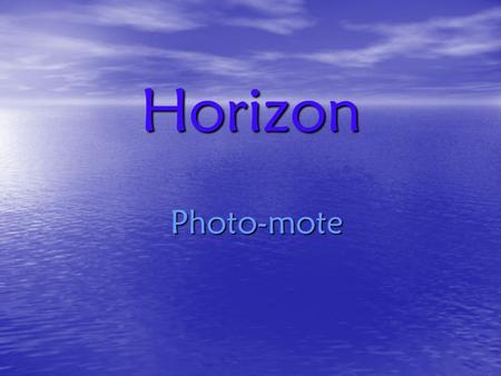 Horizon Photo-mote. ability to access photographs and images stored online, with the aid of a wireless remote remote enables the user to identify and.