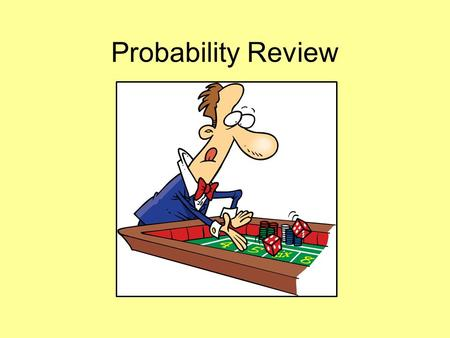 Probability Review. Use the spinner to answer the questions. 1. What is the probability that you will land on a red wedge? 2. What is the probability.