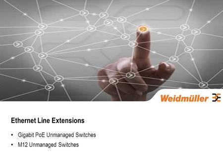 Ethernet Line Extensions Gigabit PoE Unmanaged Switches M12 Unmanaged Switches.