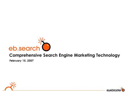 Comprehensive Search Engine Marketing Technology February 15, 2007.