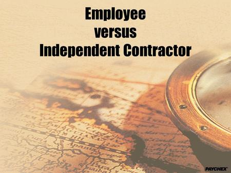 Employee versus Independent Contractor. Examples of Workers Who May Qualify as Independent Contractors  Lawyers  Contractors and subcontractors  Construction.