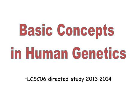 LCSC06 directed study 2013 2014. Read through the following slides You may find that you need more of an introduction to the topic if this aspect of bioscience.
