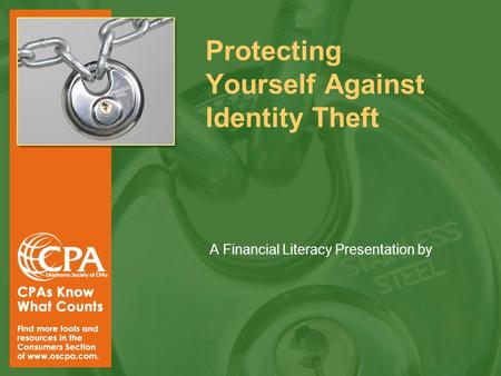 Protecting Yourself Against Identity Theft A Financial Literacy Presentation by.