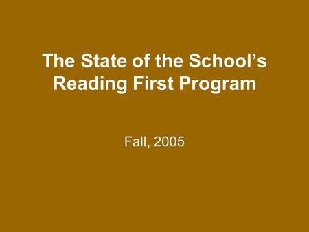 The State of the School's Reading First Program Fall, 2005.