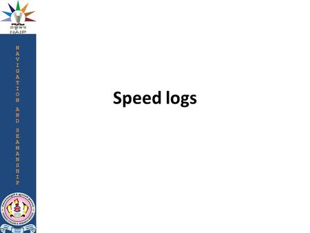 Speed logs.