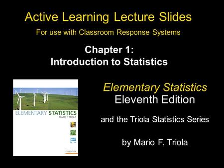 Slide 1- 1 Copyright © 2010, 2007, 2004 Pearson Education, Inc. All Rights Reserved. Active Learning Lecture Slides For use with Classroom Response Systems.