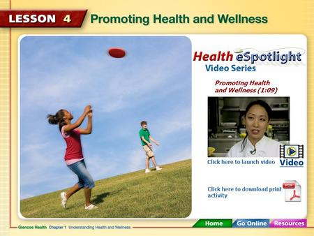 Promoting Health and Wellness (1:09) Click here to launch video Click here to download print activity.