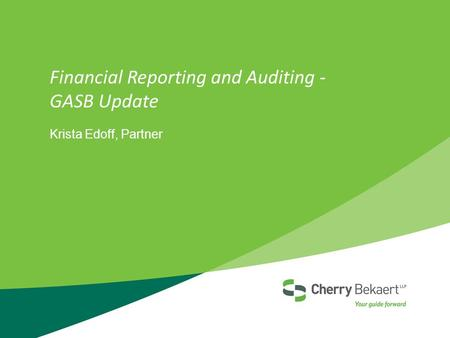 Financial Reporting and Auditing - GASB Update Krista Edoff, Partner.