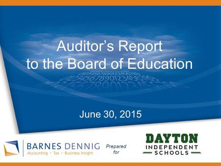 Www.BarnesDennig.com Prepared for Auditor's Report to the Board of Education June 30, 2015.