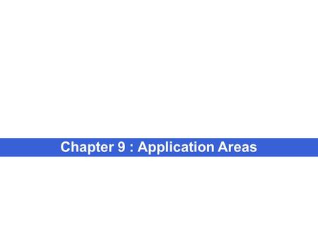 Chapter 9 : Application Areas. 2 Some Advance Application Areas of Computers  Software Development  Artificial Intelligence  Robotics  Industrial.