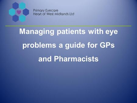 Managing patients with eye problems a guide for GPs and Pharmacists.