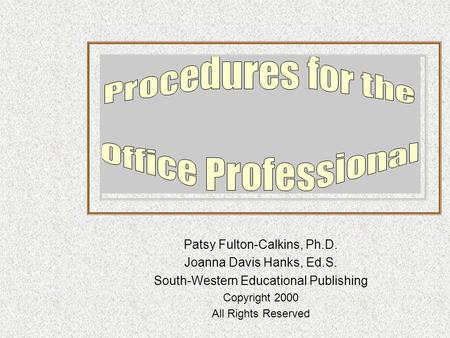 Patsy Fulton-Calkins, Ph.D. Joanna Davis Hanks, Ed.S. South-Western Educational Publishing Copyright 2000 All Rights Reserved.